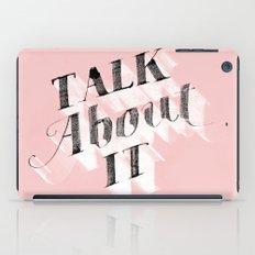 Talk about it iPad Case