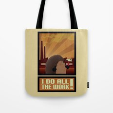 I Do All The Work! Tote Bag
