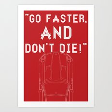 Go Faster, And Don't Die! Art Print