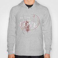 To live is to Love v3 Hoody