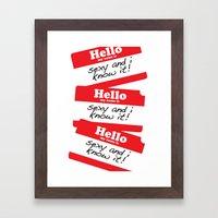 Hello my name is Framed Art Print