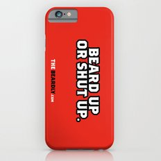 BEARD UP OR SHUT UP. Slim Case iPhone 6s