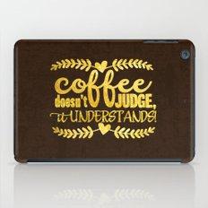 Coffee Doesn´t Judge, I… iPad Case