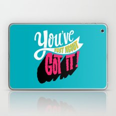 You've Just About Got It… Laptop & iPad Skin