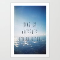 home is wherever i'm with you. Art Print