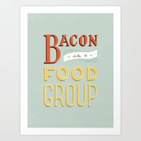 Bacon Is A Food Group Art Print