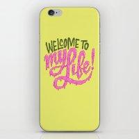 Welcome To My Life iPhone & iPod Skin