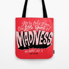 One Spark of Madness Tote Bag
