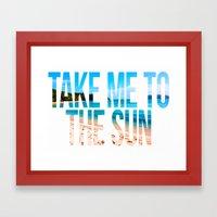 Take Me to the Sun 2 Framed Art Print