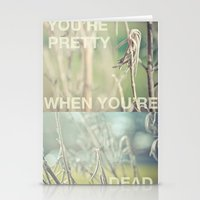 You're Pretty When You'r… Stationery Cards