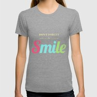 Don't Forget To Smile Womens Fitted Tee Tri-Grey SMALL