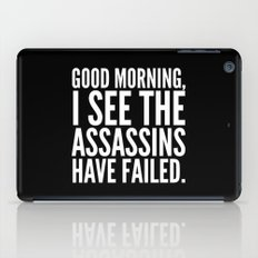 Good morning, I see the assassins have failed. (Black) iPad Case