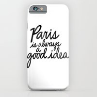 Paris Is Always a Good Idea v1 iPhone 6 Slim Case