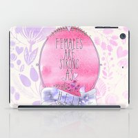 Females are Strong as Hell iPad Case