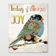 Today I Choose Joy Canvas Print