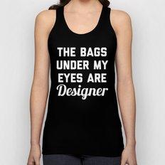 Designer Bags Funny Quote Unisex Tank Top