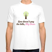 Love Doesn't Pay The Bil… Mens Fitted Tee White SMALL