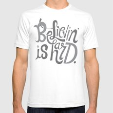 Believin' is Hard. Mens Fitted Tee White SMALL