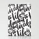 LIFE IS MEANT TO BE LIVED Stationery Cards