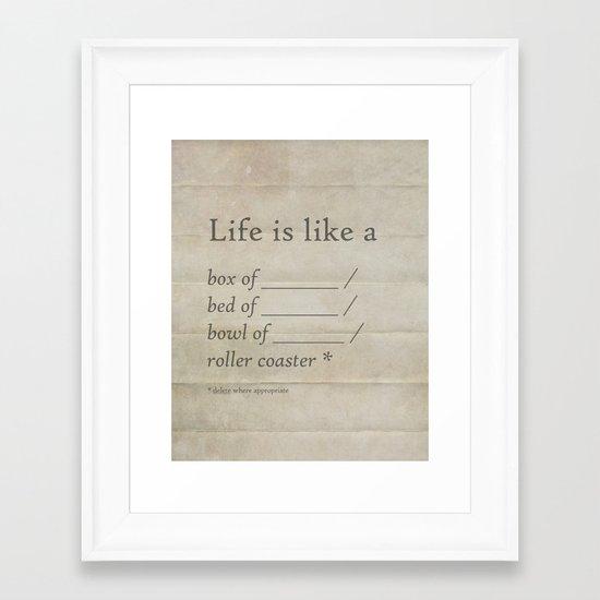 Life is like a _______ Framed Art Print