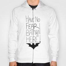Have no fear... Hoody