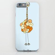 Hello Ostrich Slim Case iPhone 6s