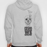 From Death We Grow... Hoody