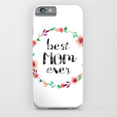 Best Mom Ever floral wreath Slim Case iPhone 6s