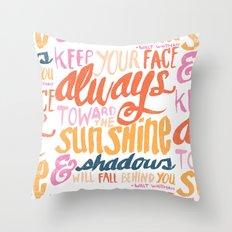 ...TOWARDS THE SUNSHINE Throw Pillow