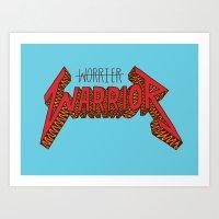 Warrior Not Worrier Art Print