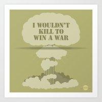 I wouldn't kill to win a war Art Print
