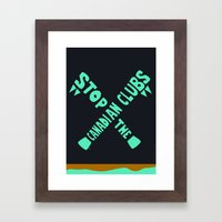 Stop the Canadian Clubs Framed Art Print