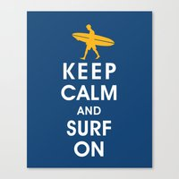 Keep Calm And Surf On (S… Canvas Print