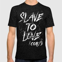 SLAVE TO LOVE Mens Fitted Tee Tri-Black SMALL