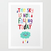 The Sky Is Not Falling T… Art Print