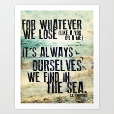 e. e. cummings Quote: Find Ourselves in the Sea Art Print