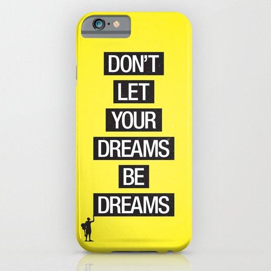 Dreams Be Dreams iPhone & iPod Case