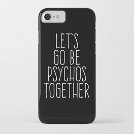 iPhone & iPod Case - Let's Be Psychos Funny Quote - EnvyArt