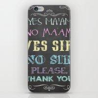Yes Ma'am No Ma'am iPhone & iPod Skin