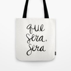 Whatever Will Be, Will Be (Black Ink) Tote Bag
