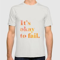 It's Okay to Fail. Mens Fitted Tee Silver SMALL