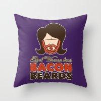 Bacon Beard (women's version) Throw Pillow
