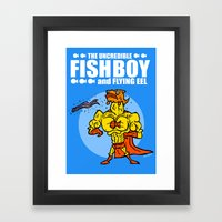 The Uncredible Fish Boy and Flying Eel! Framed Art Print