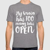 My Brain Has Too Many Tabs Open Mens Fitted Tee Tri-Grey SMALL