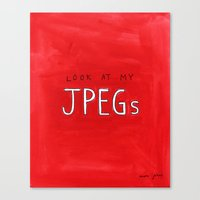 Look At My JPEGs Canvas Print