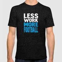 Less Work More Football Mens Fitted Tee Tri-Black SMALL