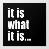 it is what it is (on black) Canvas Print