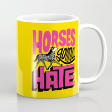 Horses Gonna Hate Mug