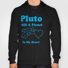 Pluto: Still A Planet In My Heart Hoody