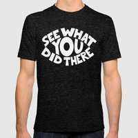 Eye See What You Did Mens Fitted Tee Tri-Black SMALL